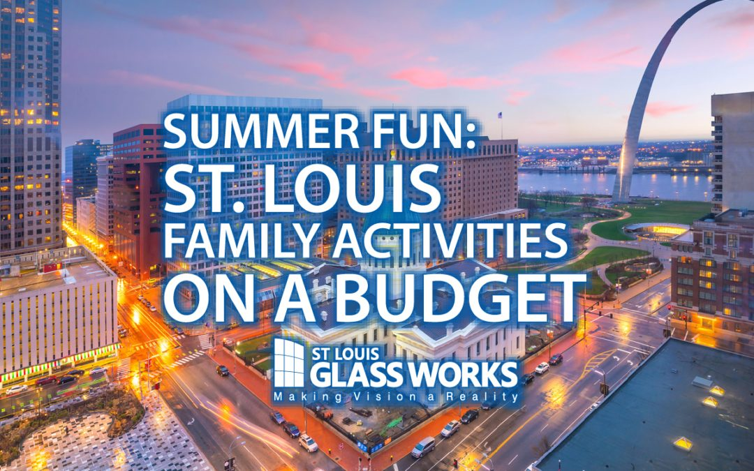 SUMMER FUN: STL Family Activities on a Budget