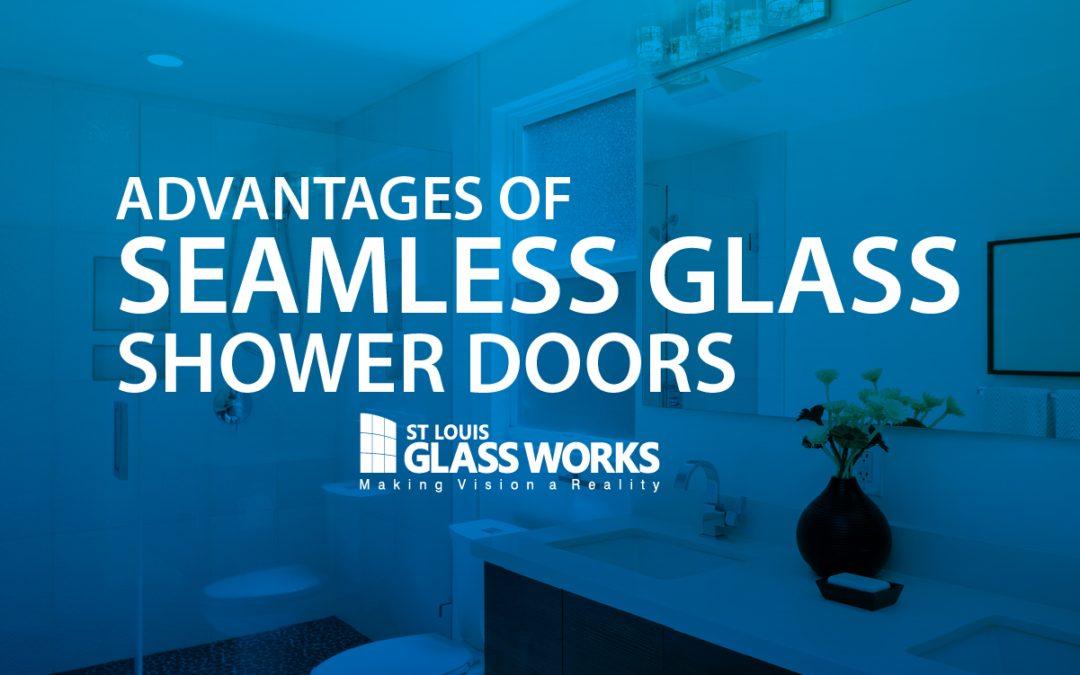 Advantages of Seamless Glass Shower Doors