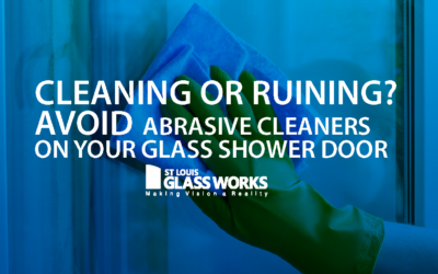 Cleaning, or Ruining? Why You Should Avoid Abrasive Cleaners On Your Shower Door