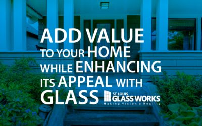 Add Value to your Home while Enhancing its Appeal with Glass