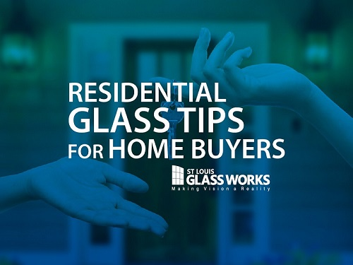 Residential Glass Tips for Home Buyers