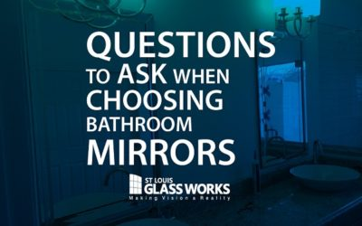 Questions to Ask When Choosing Bathroom Mirrors