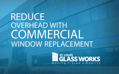 Reduce Overhead with Commercial Window Replacement