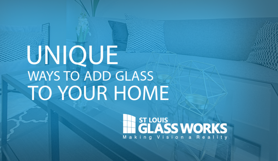 Unique Ways to Add Glass to Your Home