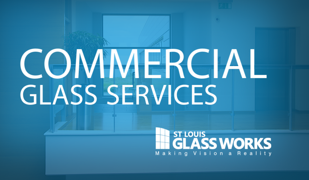 St. Louis Glass Works Commercial Glass Services