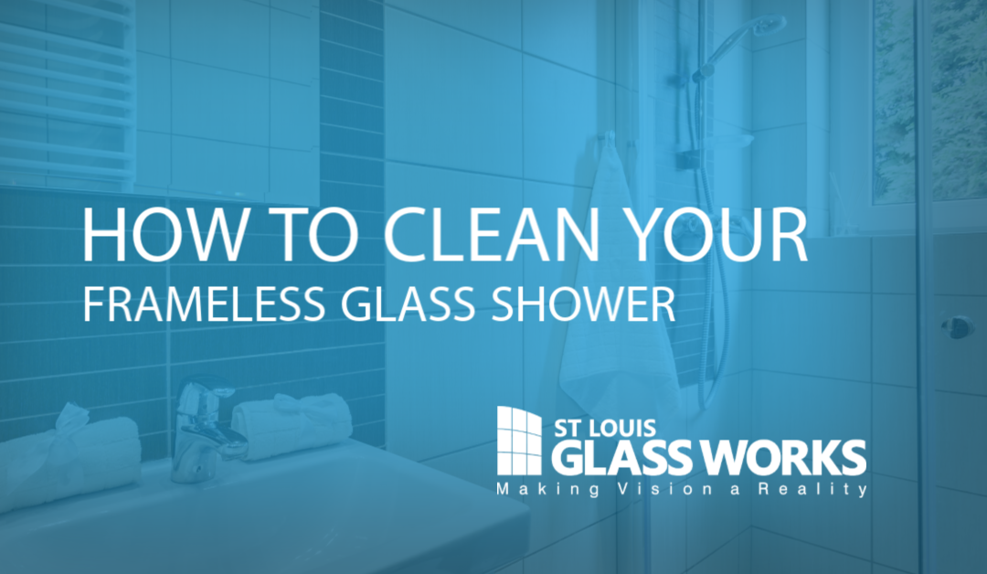 How to Clean Your Frameless Glass Shower