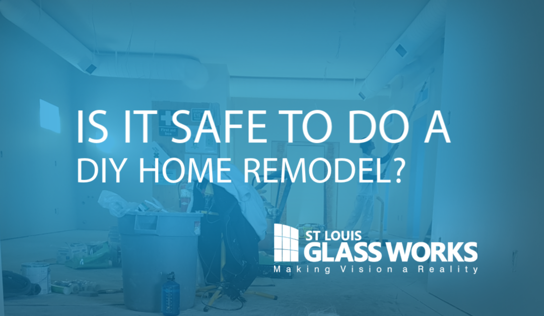 Is it Safe to do a DIY Home Remodel?