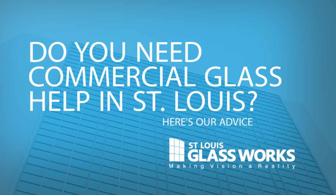 Do You Need Commercial Glass Help in St. Louis?