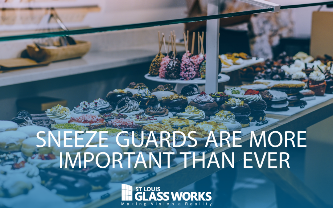 Sneeze Guards are More Important Than Ever
