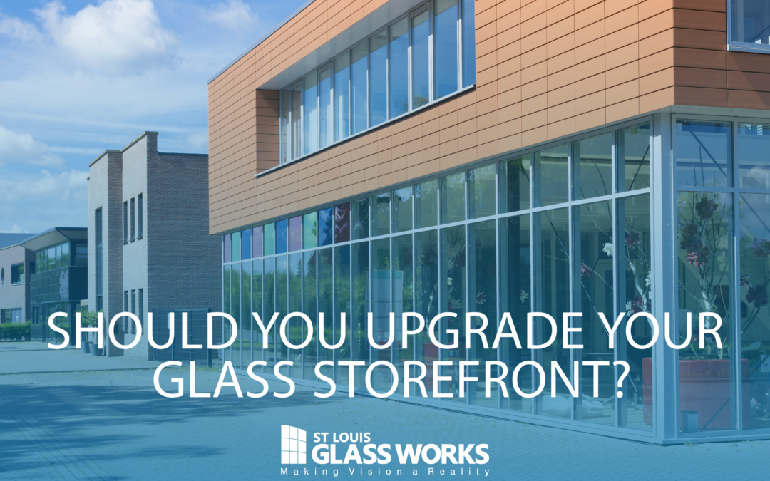 Should You Upgrade Your Glass Storefront?