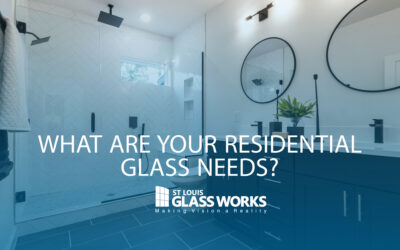 What are Your Residential Glass Needs?